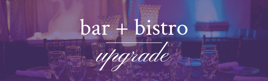 Bar & Bistro Upgrade Package