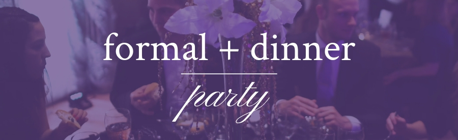 Formal & Dinner Party Package